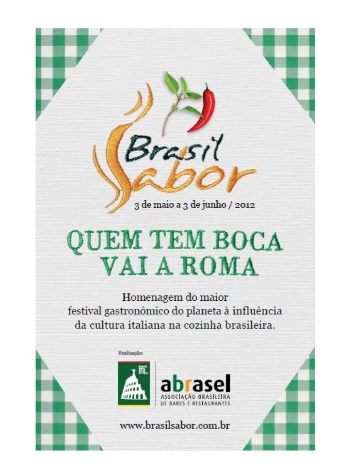 BRASIL SABOR 2012 – O MAIORFESTIVAL GASTRONÔMICO DO MUNDO                                   Grande sucesso no Brasil, ao ...