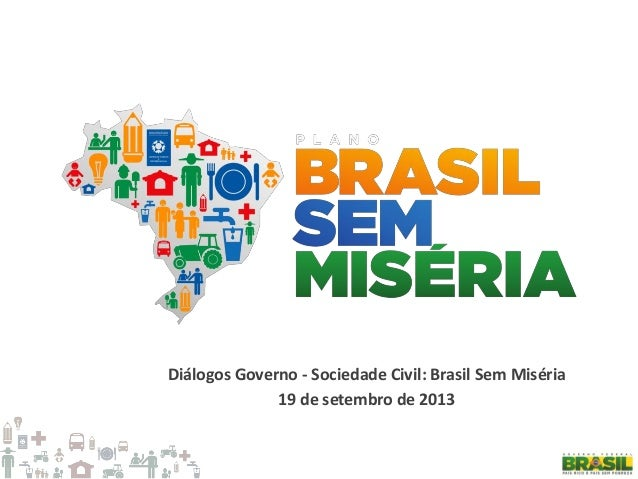 Diálogos Governo - Sociedade Civil: Brasil Sem Miséria 19 de setembro de 2013