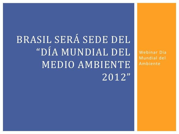 """BRASIL SERÁ SEDE DEL   """"DÍA MUNDIAL DEL    Webinar Día                       Mundial del    MEDIO AMBIENTE     Ambiente   ..."""