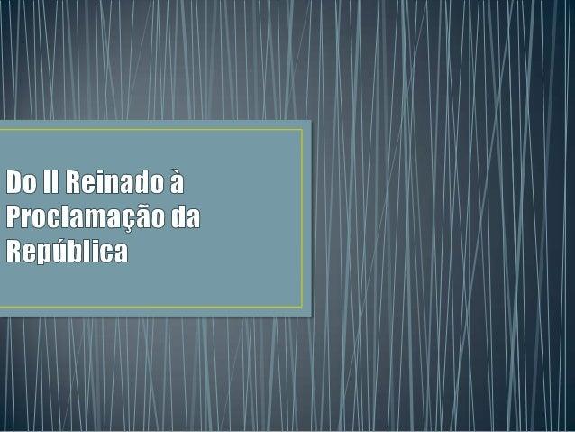 O Segundo Reinado é a fase da Históriado Brasil que corresponde ao governo            de D. Pedro II     Inicia no ano 184...