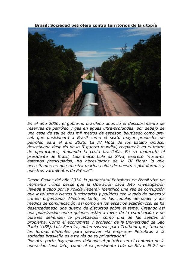 Brasil: Sociedad petrolera contra territorios de la utopía En el año 2006, el gobierno brasileño anunció el descubrimiento...