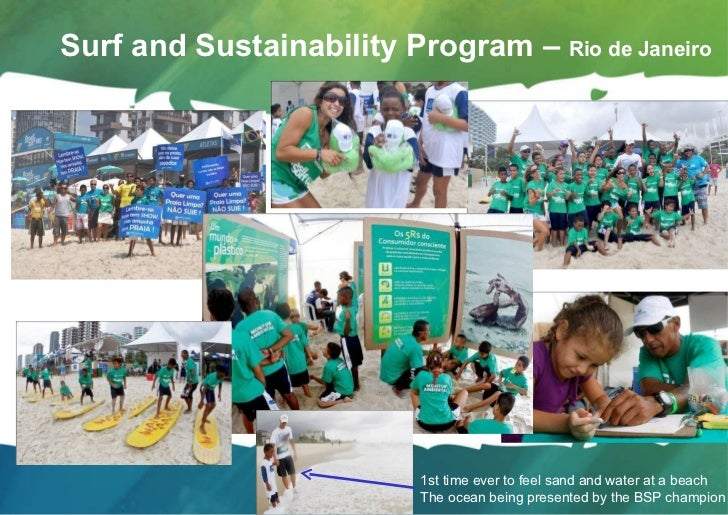 Surf and Sustainability Program –  Rio de Janeiro 1st time ever to feel sand and water at a beach The ocean being presente...