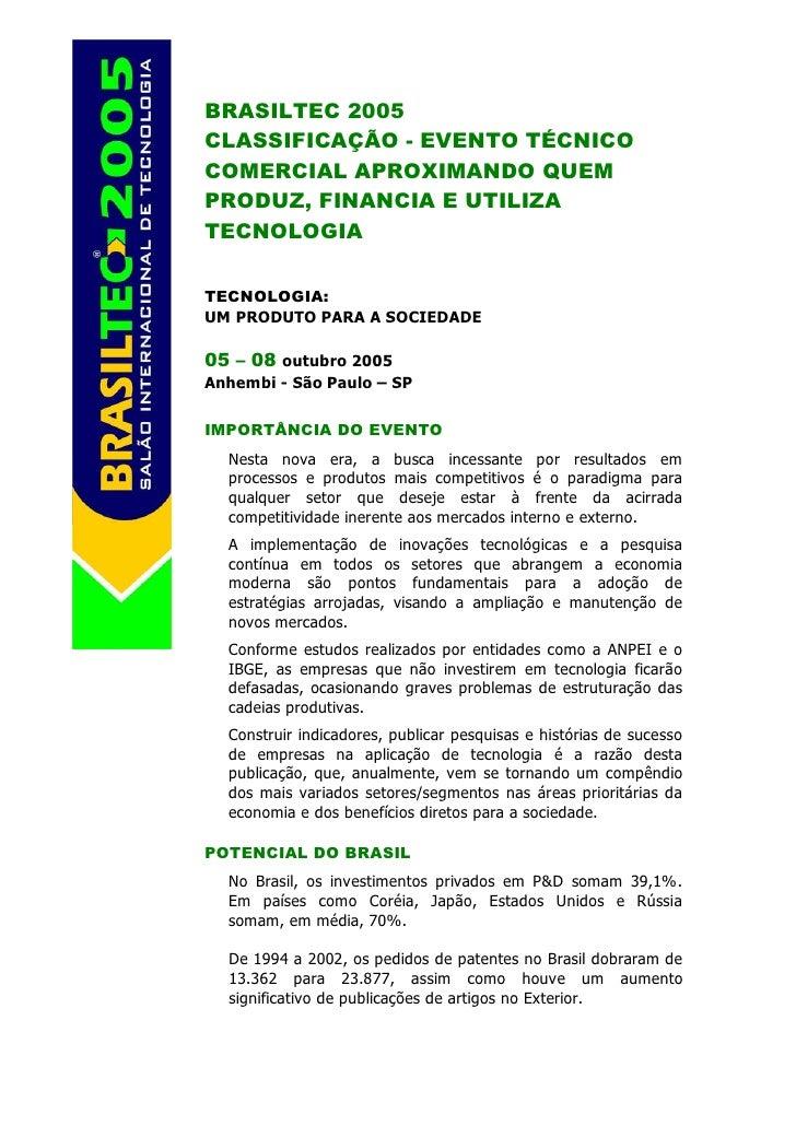 BRASILTEC 2005 CLASSIFICAÇÃO - EVENTO TÉCNICO COMERCIAL APROXIMANDO QUEM PRODUZ, FINANCIA E UTILIZA TECNOLOGIA  TECNOLOGIA...
