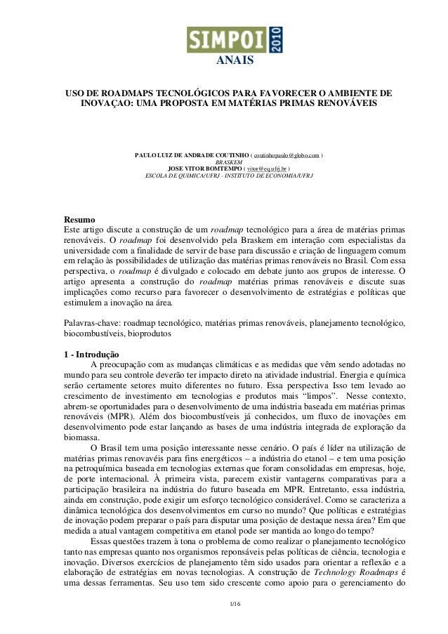 ANAIS1/16USO DE ROADMAPS TECNOLÓGICOS PARA FAVORECER O AMBIENTE DEINOVAÇAO: UMA PROPOSTA EM MATÉRIAS PRIMAS RENOVÁVEISPAUL...