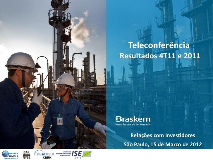 TeleconferênciaResultados 4T11 e 2011   Relações com Investidores São Paulo, 15 de Março de 2012