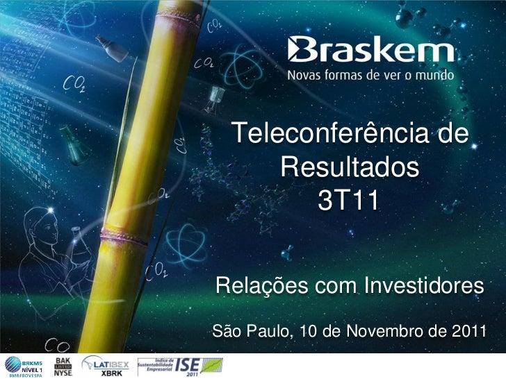Teleconferência de      Resultados        3T11Relações com InvestidoresSão Paulo, 10 de Novembro de 2011