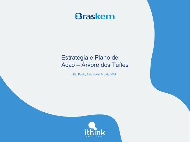 Estratégia e Plano de  Ação – Árvore dos Tuítes São Paulo, 3 de novembro de 2009