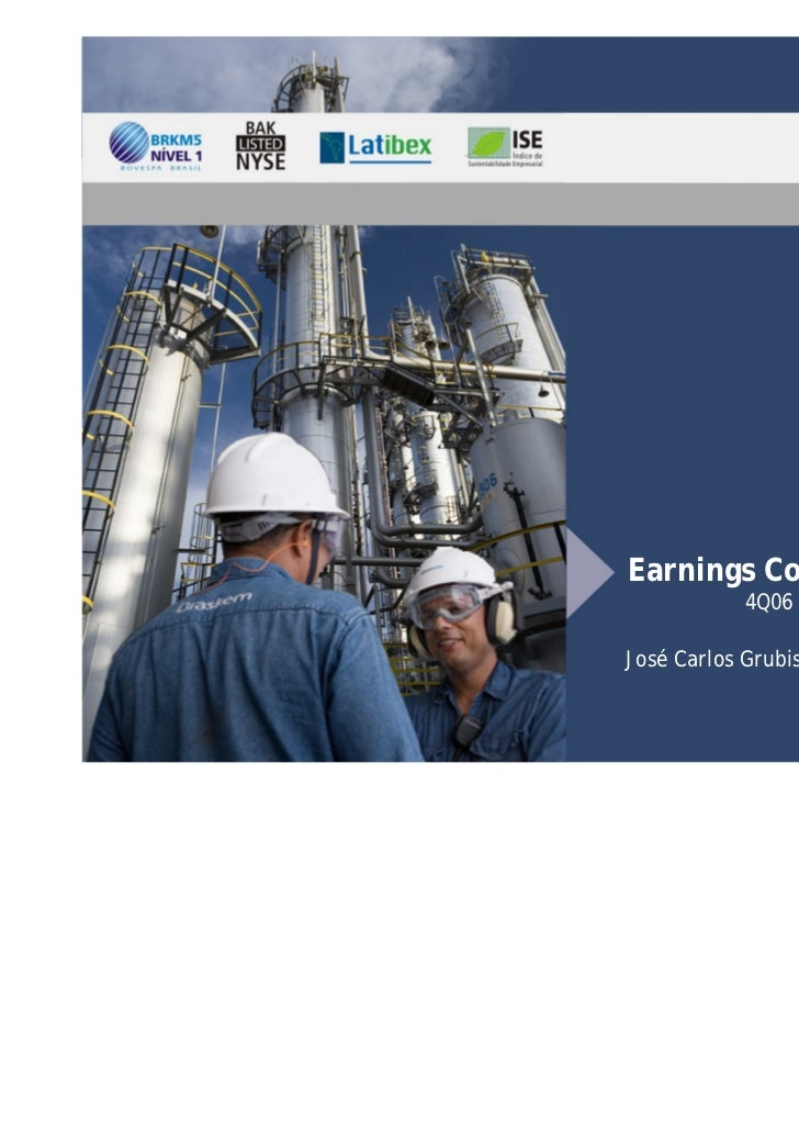Earnings Conference Call            4Q06 and 2006José Carlos Grubisich   Carlos Fadigas