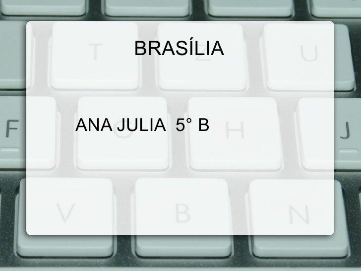 BRASÍLIAANA JULIA 5° B