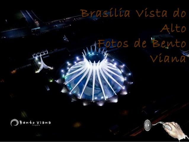 Brasília Vista do             Alto  Fotos de Bento           Viana