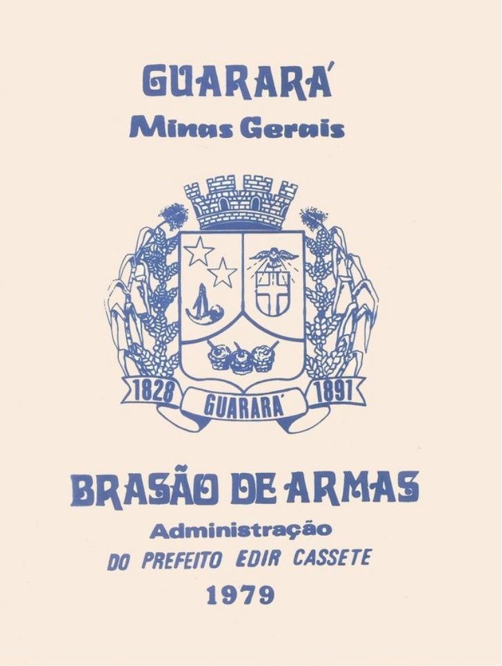 Instituição do Brasão de Armas e Bandeira da cidade e municípiode Guarará, estado de Minas Gerais, de conformidade com odi...