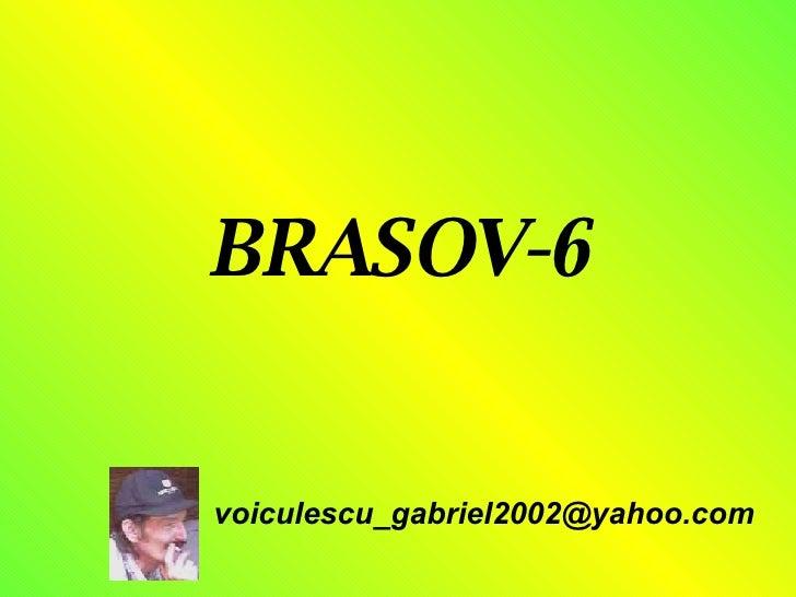 BRASOV-6 [email_address]