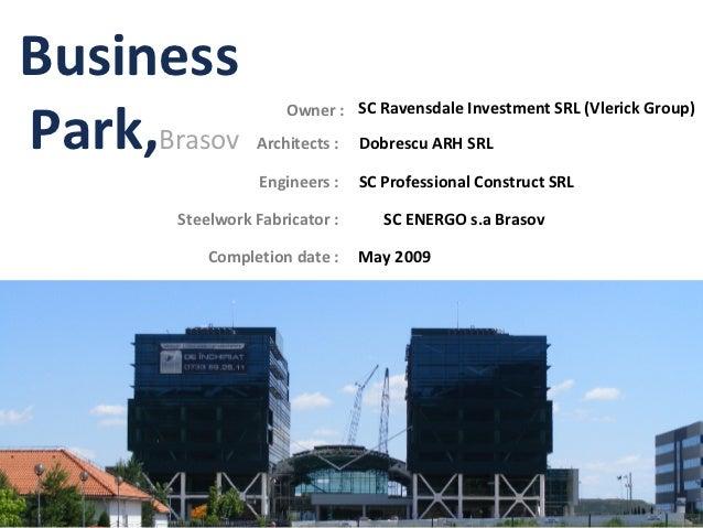 BusinessPark,Brasov                     Owner : SC Ravensdale Investment SRL (Vlerick Group)                 Architects : ...