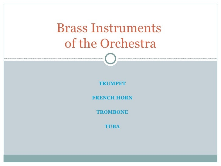 TRUMPET FRENCH HORN TROMBONE TUBA Brass Instruments  of the Orchestra