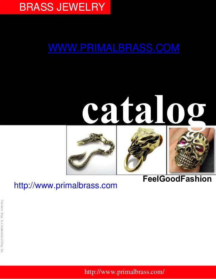 BRASS JEWELRY        WWW.PRIMALBRASS.COM                catalog                                    FeelGoodFashionhttp://w...