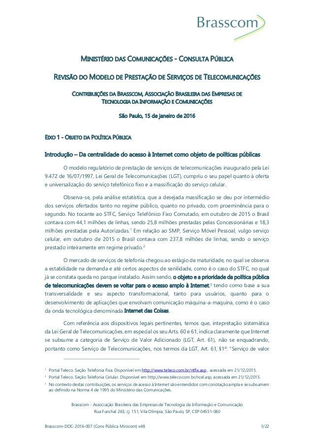 Brasscom - Associação Brasileira das Empresas de Tecnologia da Informação e Comunicação Rua Funchal 263, cj. 151, Vila Olí...