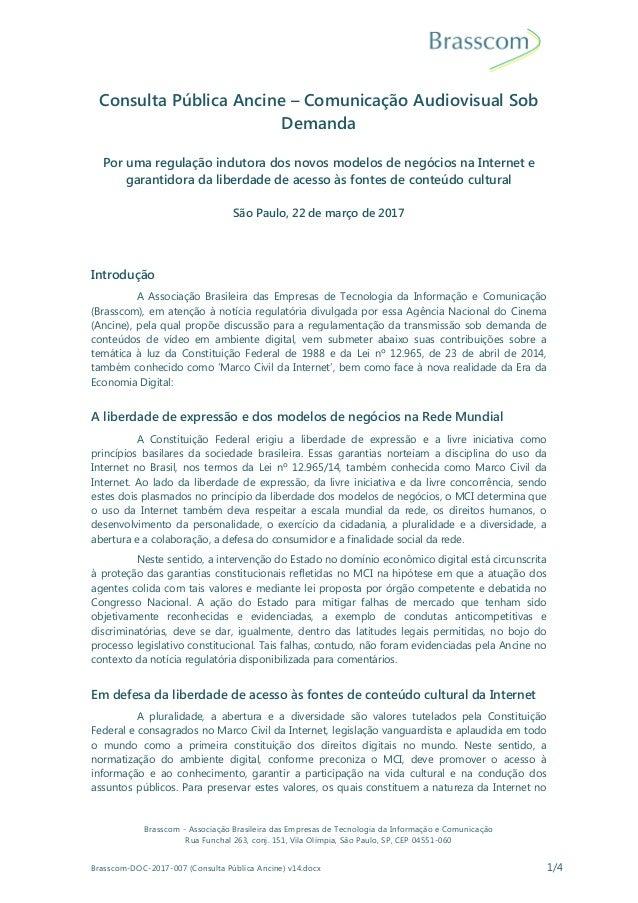 Brasscom - Associação Brasileira das Empresas de Tecnologia da Informação e Comunicação Rua Funchal 263, conj. 151, Vila O...