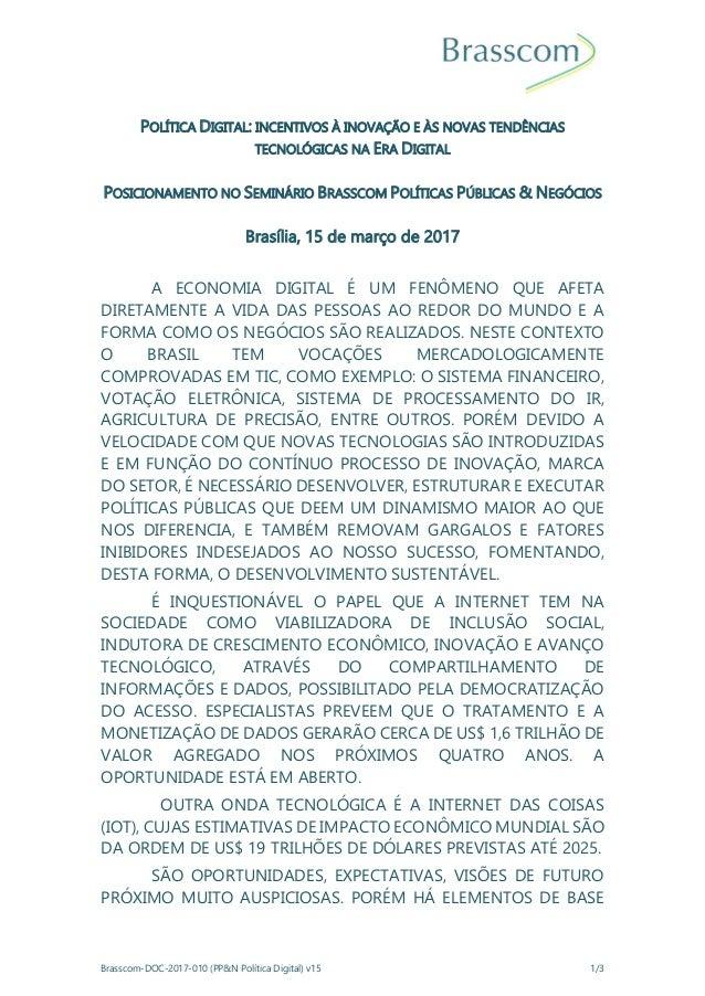 Brasscom-DOC-2017-010 (PP&N Política Digital) v15 1/3 POLÍTICA DIGITAL: INCENTIVOS À INOVAÇÃO E ÀS NOVAS TENDÊNCIAS TECNOL...