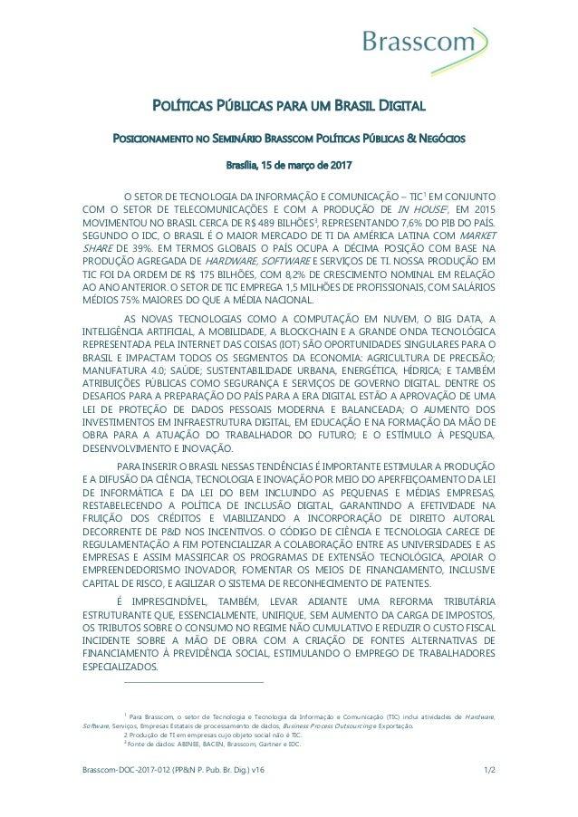 Brasscom-DOC-2017-012 (PP&N P. Pub. Br. Dig.) v16 1/2 POLÍTICAS PÚBLICAS PARA UM BRASIL DIGITAL POSICIONAMENTO NO SEMINÁRI...