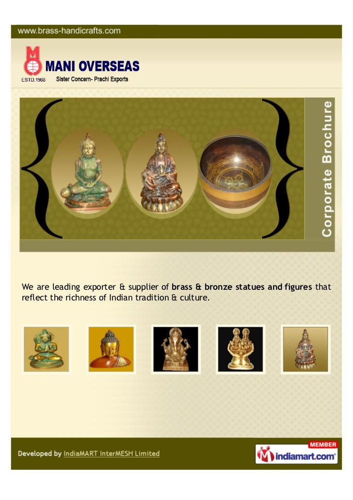 We are leading exporter & supplier of brass & bronze statues and figures thatreflect the richness of Indian tradition & cu...