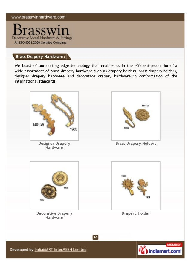 Brass Drapery Hardware: We boast of our cutting edge technology that enables us in the efficient production of a wide asso...