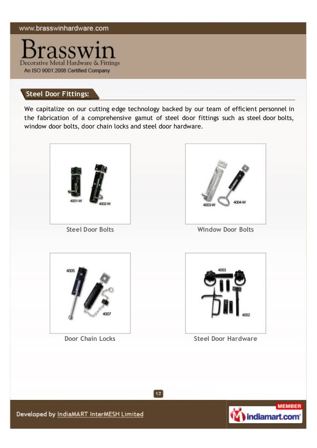 Steel Door Fittings: We capitalize on our cutting edge technology backed by our team of efficient personnel in the fabrica...
