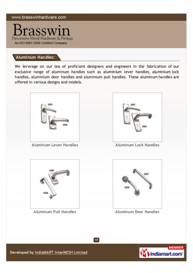 Aluminum Handles: We leverage on our tea of proficient designers and engineers in the fabrication of our exclusive range o...