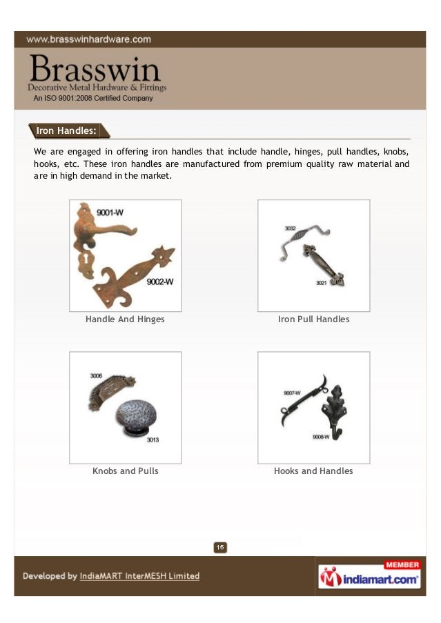 Iron Handles: We are engaged in offering iron handles that include handle, hinges, pull handles, knobs, hooks, etc. These ...