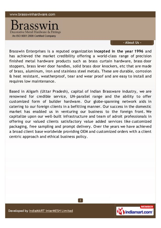 - About Us - Brasswin Enterprises is a reputed organization incepted in the year 1996 and has achieved the market credibil...