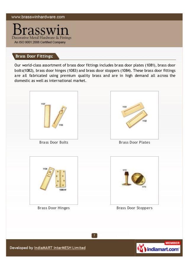 Brass Door Fittings: Our world-class assortment of brass door fittings includes brass door plates (1081), brass door bolts...