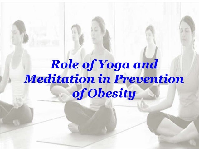 Role Of Yoga And Meditation In Prevention Obesity