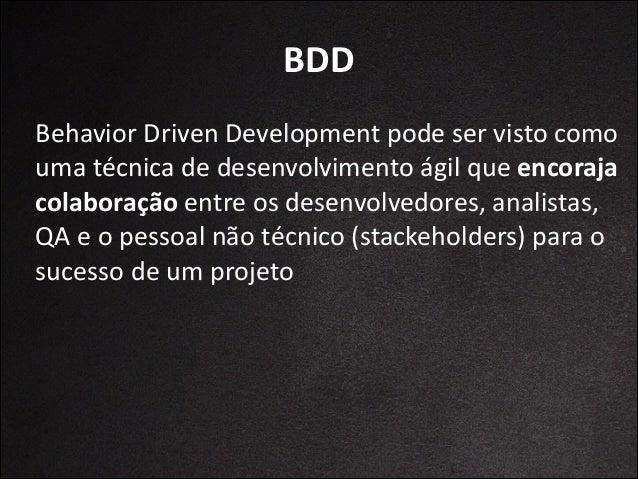 Modelo Cenário:  <descrição  do  teste>   Dado  <uma  pré-‐condição>   Quando  <passo>   Então  <resu...