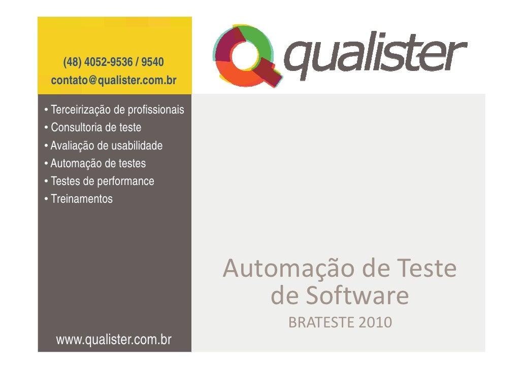 (48) 4052-9536 / 9540  contato@qualister.com.br  • Terceirização de profissionais • Consultoria de teste • Avaliação de us...