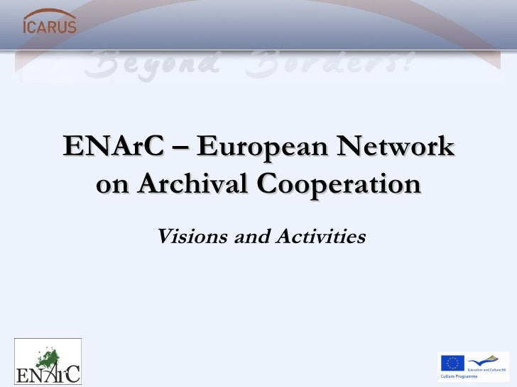 ENArC – European Network on Archival Cooperation Visions and Activities