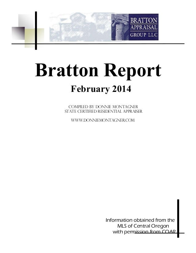 Bratton Report February 2014 Compiled by Donnie montagner State Certified residential appraiser WWW.DONNIEMONTAGNER.COM  I...