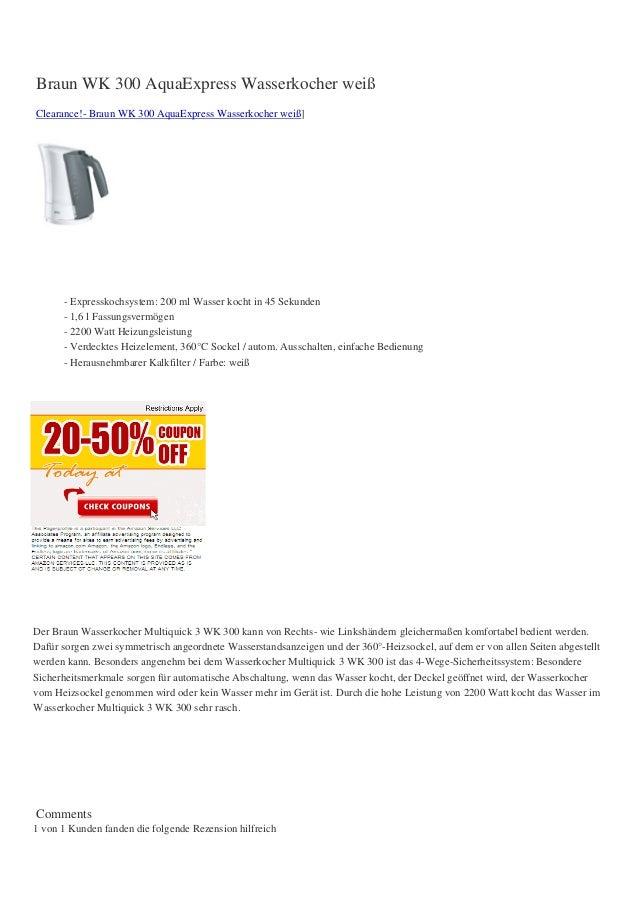 Braun WK 300 AquaExpress Wasserkocher weißClearance!- Braun WK 300 AquaExpress Wasserkocher weiß]- Expresskochsystem: 200 ...