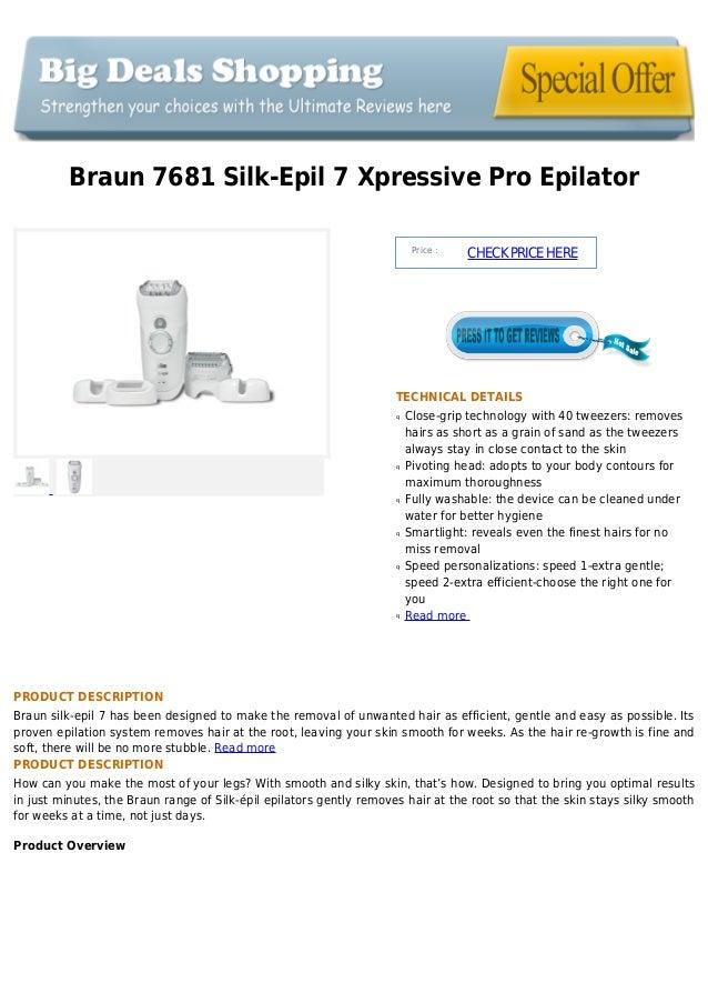 Braun 7681 Silk-Epil 7 Xpressive Pro EpilatorPrice :CHECKPRICEHERETECHNICAL DETAILSClose-grip technology with 40 tweezers:...
