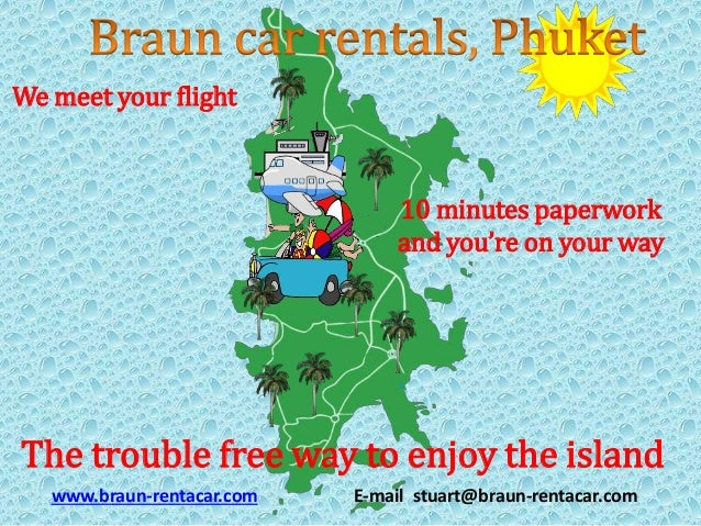 10 minutes paperwork and you're on your way We meet your flight The trouble free way to enjoy the island www.braun-rentaca...