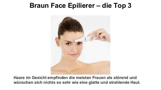 Braun Face Epilierer – die Top 3 Haare im Gesicht empfinden die meisten Frauen als störend und wünschen sich nichts so seh...