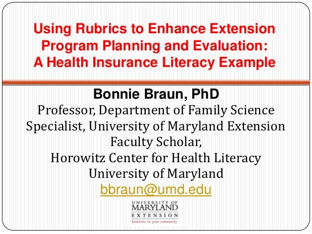 Using Rubrics to Enhance Extension  Program Planning and Evaluation: A Health Insurance Literacy Example             Bonni...