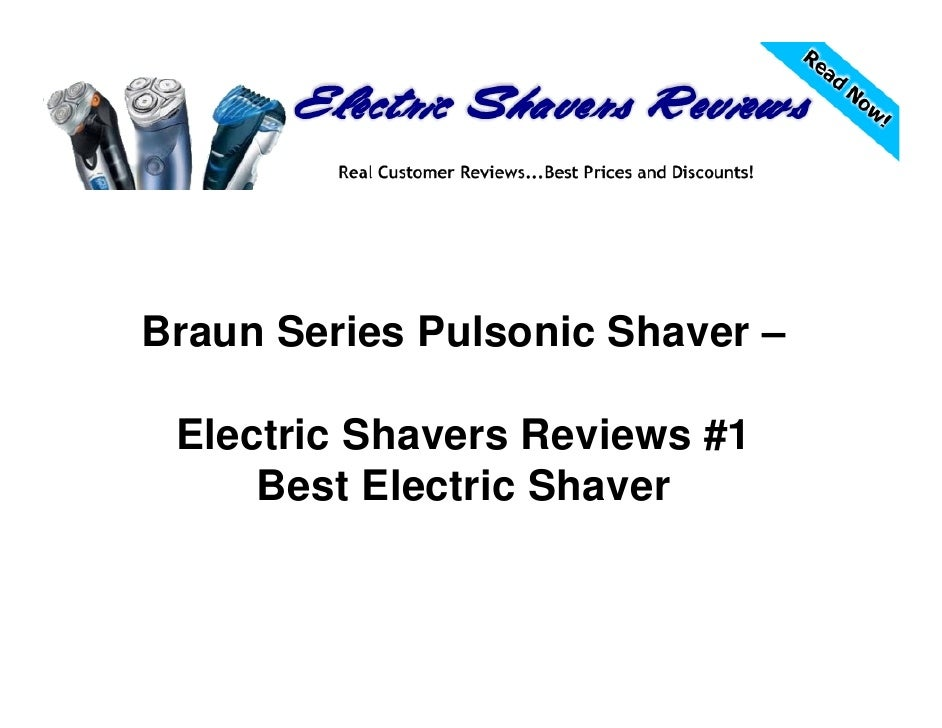 Braun Series Pulsonic Shaver – Electric Shavers Reviews #1     Best Electric Shaver