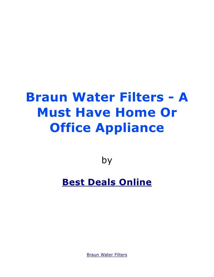 Braun Water Filters - A Must Have Home Or   Office Appliance               by     Best Deals Online         Braun Water Fi...