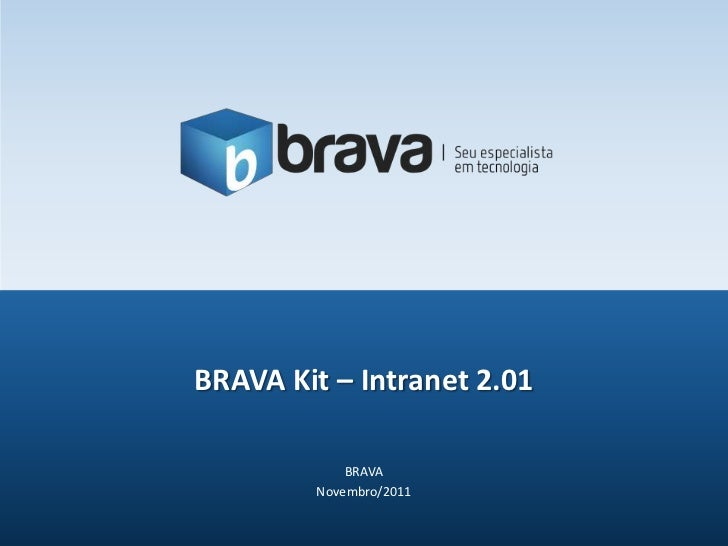 BRAVA Kit – Intranet 2.01            BRAVA        Novembro/2011