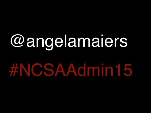 #NCSAAdmin15 @angelamaiers