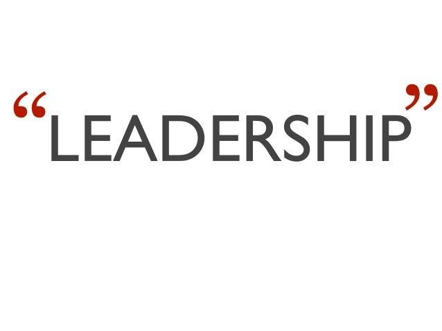 """ ""LEADERSHIP"