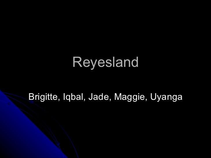 Reyesland Brigitte, Iqbal, Jade, Maggie, Uyanga