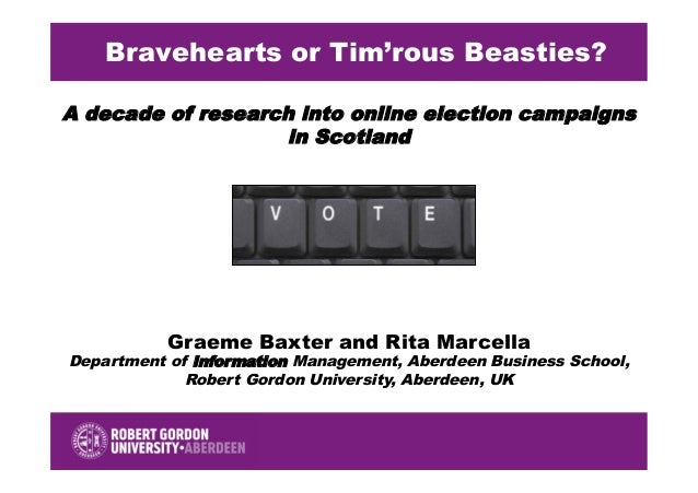 A decade of research into online election campaignsin ScotlandBravehearts or Tim'rous Beasties?Graeme Baxter and Rita Marc...