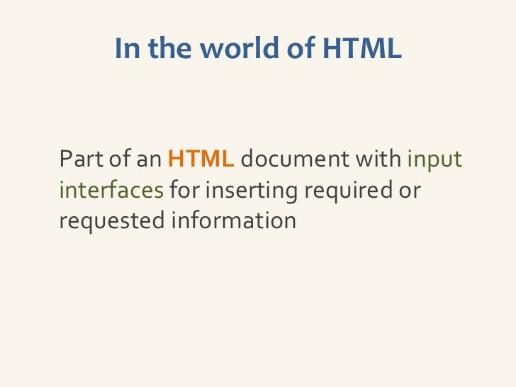 In the world of HTMLPart of an HTML document with inputinterfaces for inserting required orrequested information
