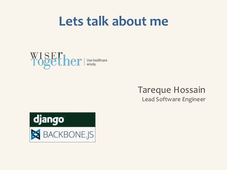 Lets talk about me            Tareque Hossain             Lead Software Engineer