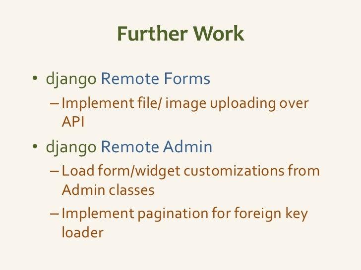 Q/A• Ask me about WiserTogether  – github.com/WiserTogether/django-remote-forms  – github.com/tarequeh/django-remote-admin...